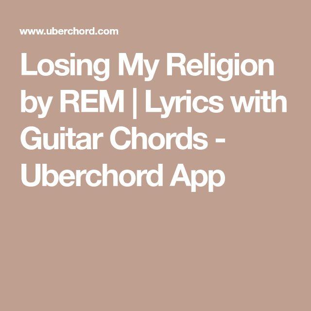 Losing My Religion by REM | Lyrics with Guitar Chords - Uberchord App
