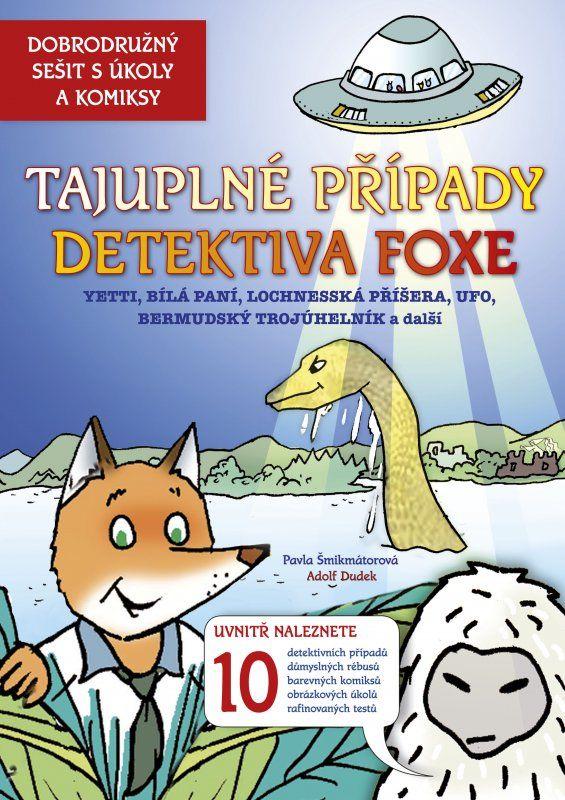Pavla Šmikmátorová: Tajuplné případy detektiva Foxe