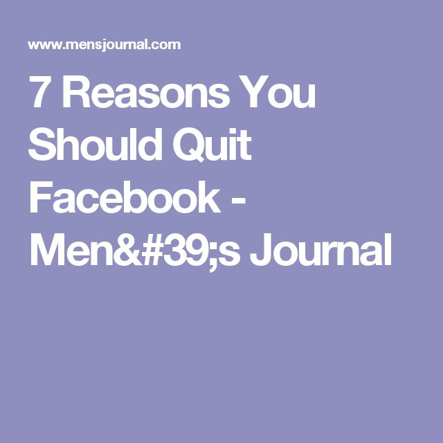 7 Reasons You Should Quit Facebook - Men's Journal