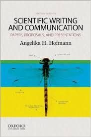 Scientific writing and communication : papers, proposals, and presentations, por Angelika H. Hofmann.  L/Bc 001 HOF sci   http://almena.uva.es/search*spi~S1/t?SEARCH=Scientific+writing+and+communication+%3A+papers%2C+proposals%2C+an