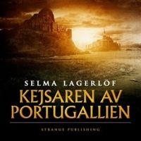 Kejsarn av Portugallien - Selma Lagerlöf