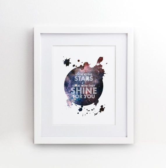 Look at the stars Look how they shine for you. A beautiful quote for any room of your home or office. A perfect gift for yourself, a family