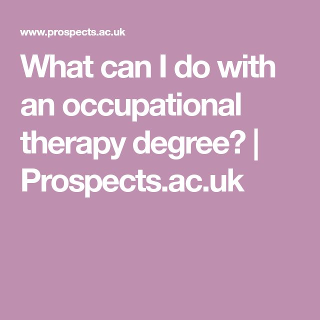 What can I do with an occupational therapy degree?   Prospects.ac.uk