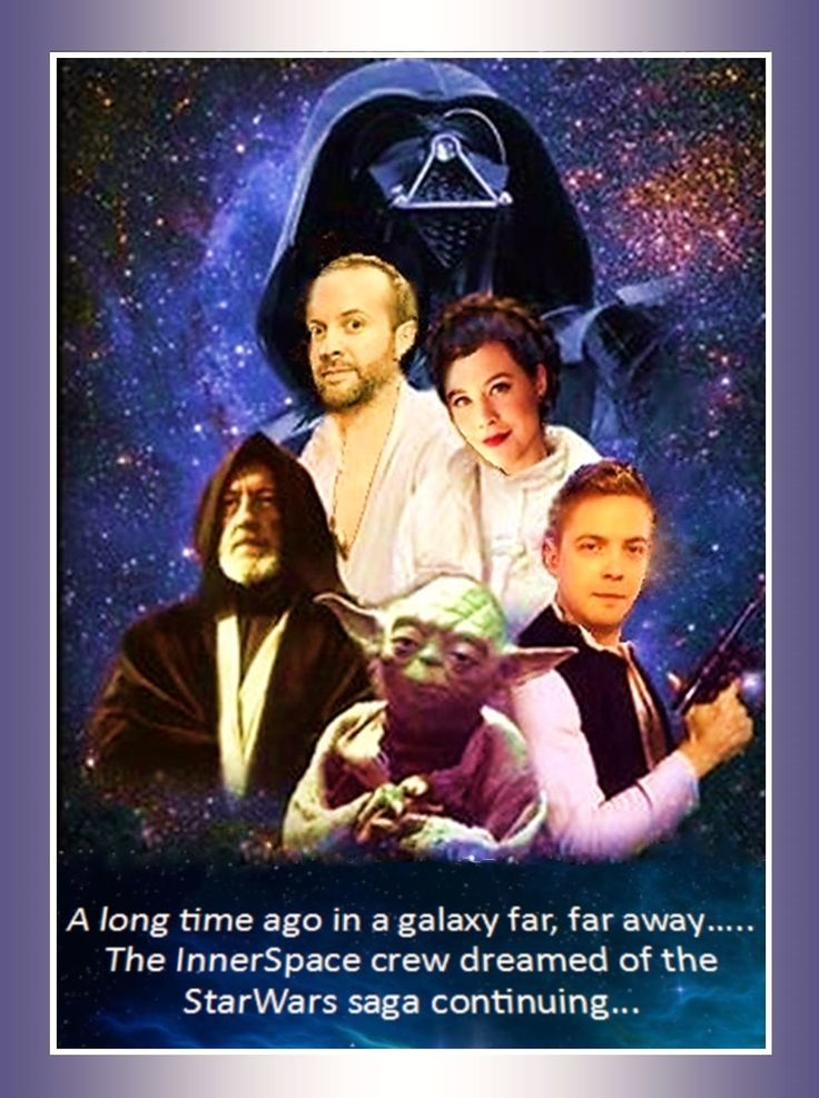 Teddy Wilson and he InnerSpace Crew as the original StarWars characters.