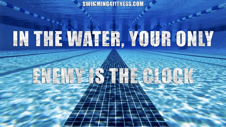 """In the water, your only enemy is the clock."" #swimspiration"
