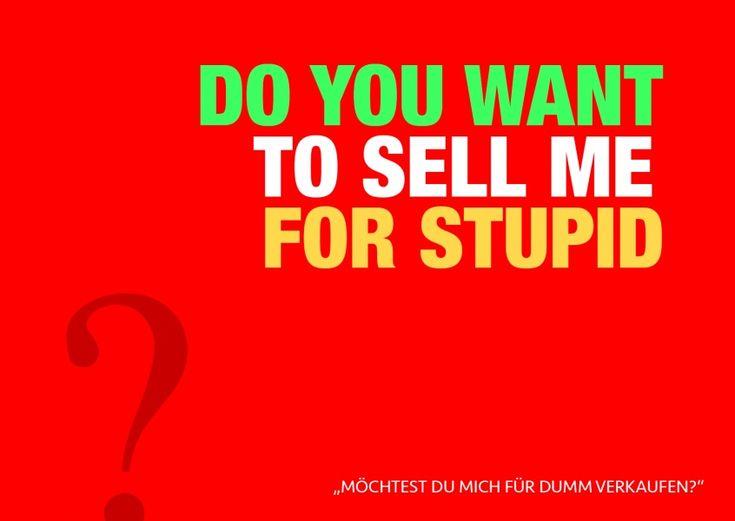 Sell me for stupid? jetzt online oder per App als echte Postkarte versenden. Wir bieten dir 8000+ Motive, z.B. zum Thema Denglisch