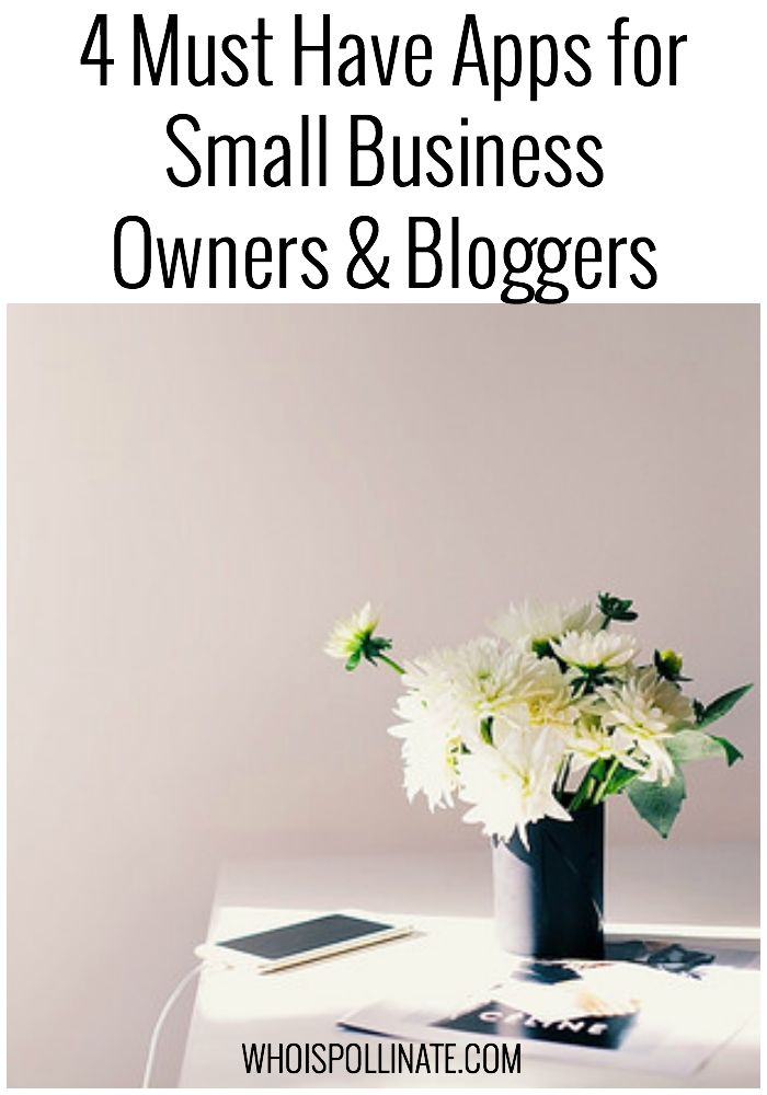 4 Must Have Apps for Small Business Owners & Bloggers