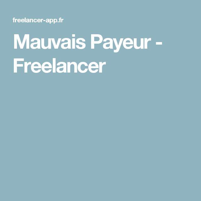 Mauvais Payeur - Freelancer