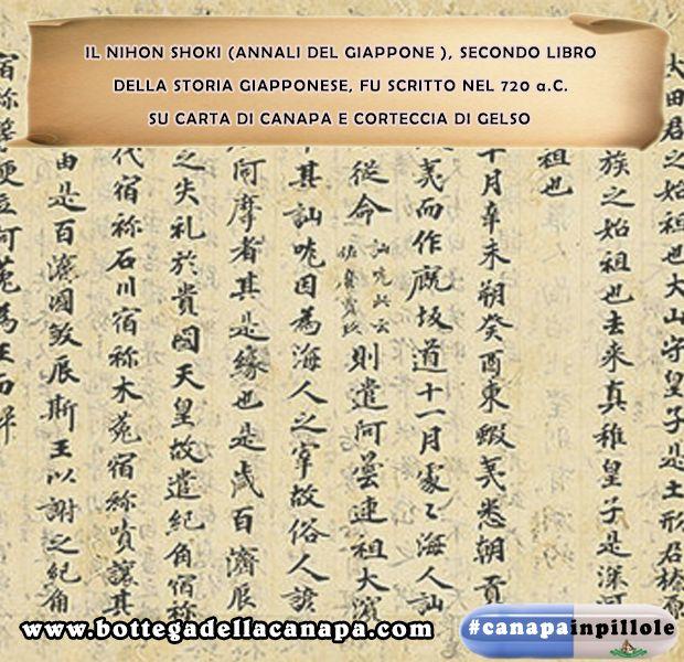 #canapainpillole Il Nihon Shoki (Annali del Giappone) , secondo libro della storia giapponese, fu scritto nel 720 a.C. su carta di #canapa e corteccia di gelso. #bottegadellacanapa www.bottegadellacanapa.com