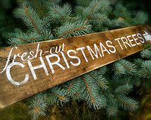 Fresh Cut Christmas Trees Antique Style Farmhouse Sign