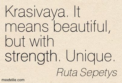 Between Shades of Gray-Ruta Sepetys. Andrius' word for Lina.