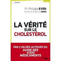 La vérité sur le cholestérol: livre très critique de Philippe Even sur les statines