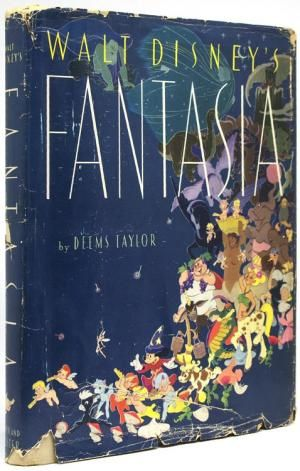 Walt Disney's Fantasia. With a foreword by Leopold Stokowski. [Introduction by Walt Disney.] by Taylor, Deems: Simon and Schuster, New York First edition., Signed by Author(s) - James Cummins Bookseller, ABAA