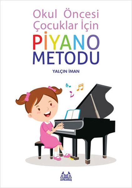 Okul Öncesi Çocuklar İçin Piyano Metodu