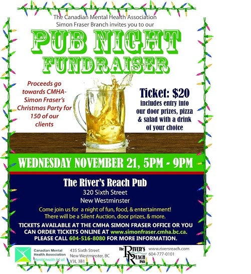 Join us on Wednesday Nov. 21st for our Pub Night Fundraiser at the River's Reach Pub in New West! All proceeds go to CMHAsf to help with our annual Christmas party for 150 of our clients. We'd love to see you all there!     More details and ticket info here: http://www.simonfraser.cmha.bc.ca/get-involved/events/pub-night-fundraiser