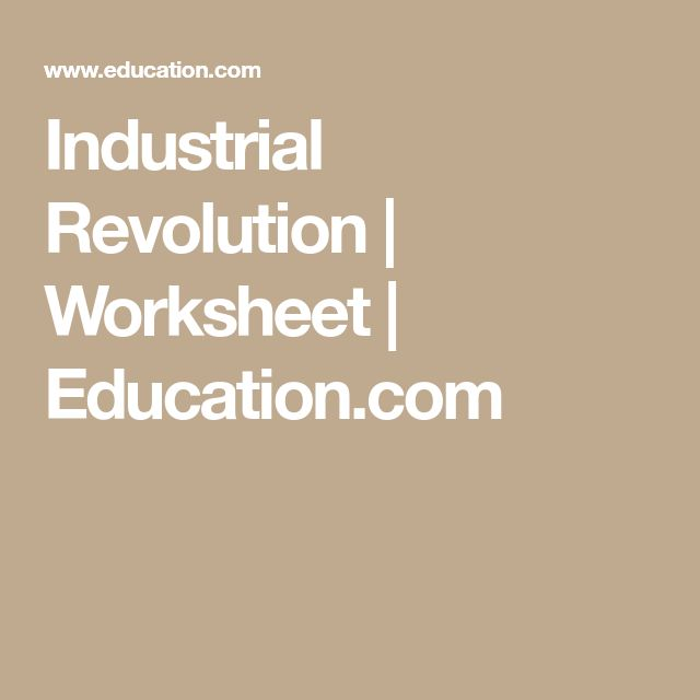 Industrial Revolution | Worksheet | Education.com