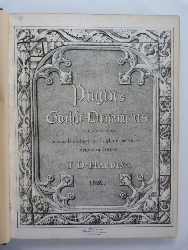 Pugin's Gothic Ornaments Selected from Various Buildings in England and France