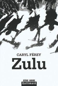 <3 « Zulu » © Caryl Ferey (lu)