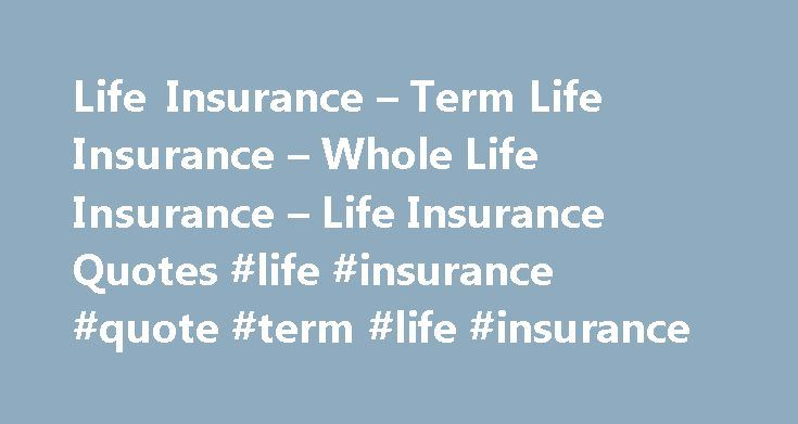 Life Insurance – Term Life Insurance – Whole Life Insurance – Life Insurance Quotes #life #insurance #quote #term #life #insurance http://rwanda.nef2.com/life-insurance-term-life-insurance-whole-life-insurance-life-insurance-quotes-life-insurance-quote-term-life-insurance/  # Life Insurance Quotes Wiz is a FREE SERVICE dedicated to helping you with all of your needs for life insurance quotes. We offer access to a Nationwide network of life insurance. term life insurance. whole life…