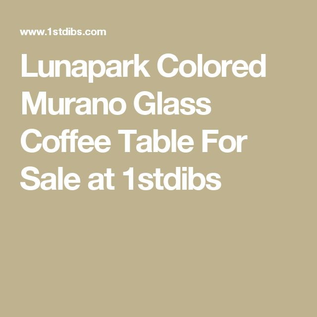 Lunapark Colored Murano Glass Coffee Table For Sale at 1stdibs