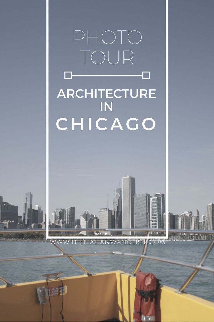 Architecture & Chicago. A photo tour of the city through its most stunning buildings.