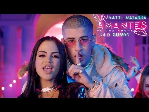 Natti Natasha ❌ Bad Bunny - Amantes de Una Noche [Official Video] - YouTube