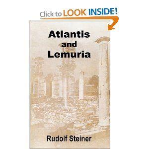 Atlantis and Lemuria ~ by Rudolf Steiner
