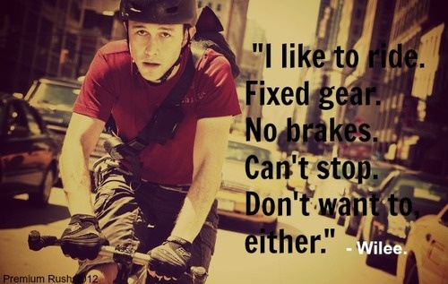 Premium Rush! Love this movie!