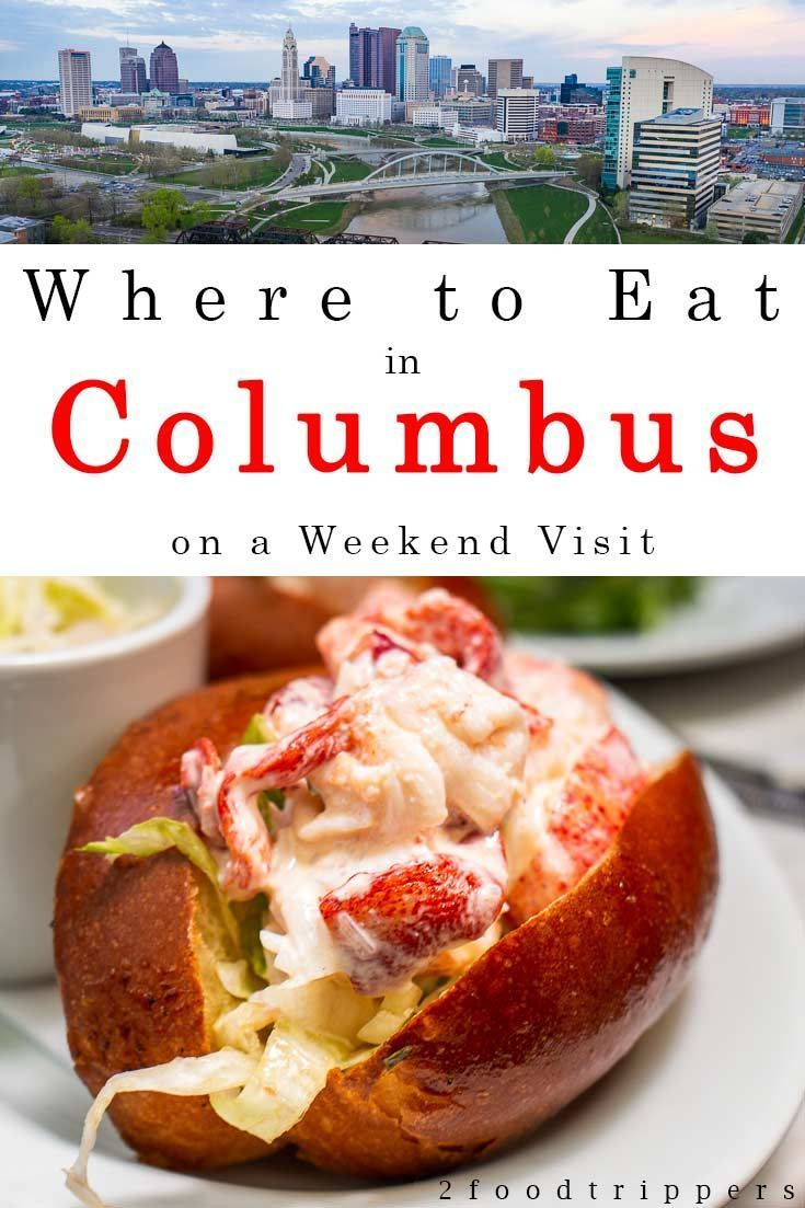 Where To Eat In Columbus Ohio During A Weekend Getaway In 2020