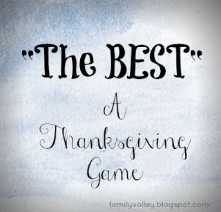"""""""The Best""""--a fun, simple Thanksgiving game (can be played at anytime actually)!"""