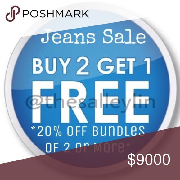 Jeans Sale: Buy 2 Get 1 Free Jeans Sale: Buy 2 Get 1 Free. (Limit of 3 each per order due to extra postage for packages weighing over 5lbs.) Other