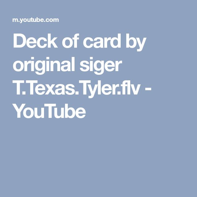 Deck of card by original siger T.Texas.Tyler.flv - YouTube