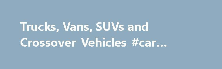 Trucks, Vans, SUVs and Crossover Vehicles #car #review #sites http://car.remmont.com/trucks-vans-suvs-and-crossover-vehicles-car-review-sites/  #car financing calculator # MORE. 1. The Manufacturer's Suggested Retail Price excludes destination freight charge, tax, title, license, dealer fees and optional equipment. See your GMC dealer for details. Click here to see all GMC destination freight charges . 2. City/Highway. Sierra HD models: Not rated by EPA 3. Trailer weight ratings are…