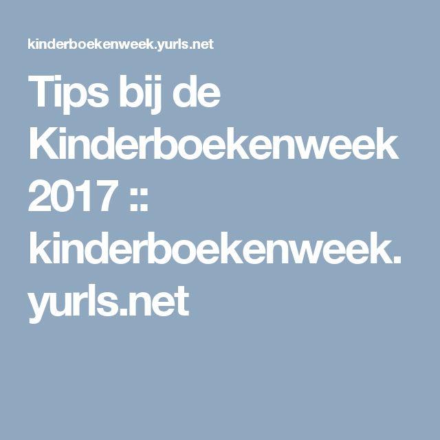 Tips bij de Kinderboekenweek 2017 :: kinderboekenweek.yurls.net