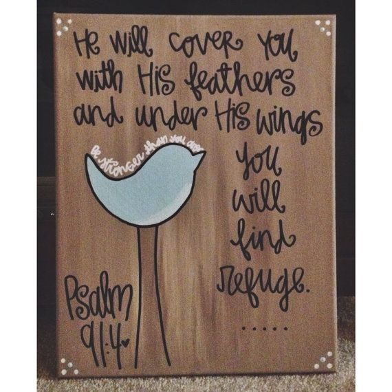 """""""He will cover you with His feathers and under His wings you will find refuge."""" // psalm 91:4"""