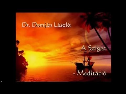 Dr. Domján László - A Sziget - vezetett meditáció - YouTube