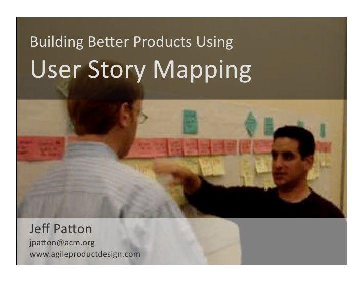 user-story-mapping by Naresh Jain via Slideshare
