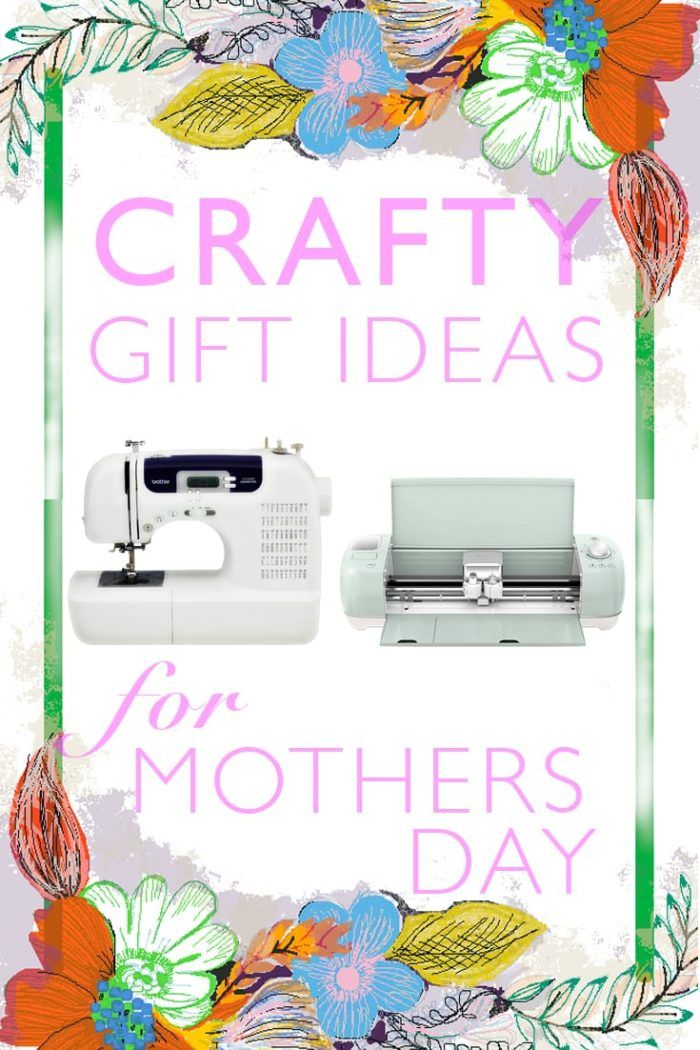 Craft Gift Ideas for Mother's Day | Mothers Day Gifts | Gift ideas for crafty moms | Click through for a great list of gift ideas and FREE wrapping paper.