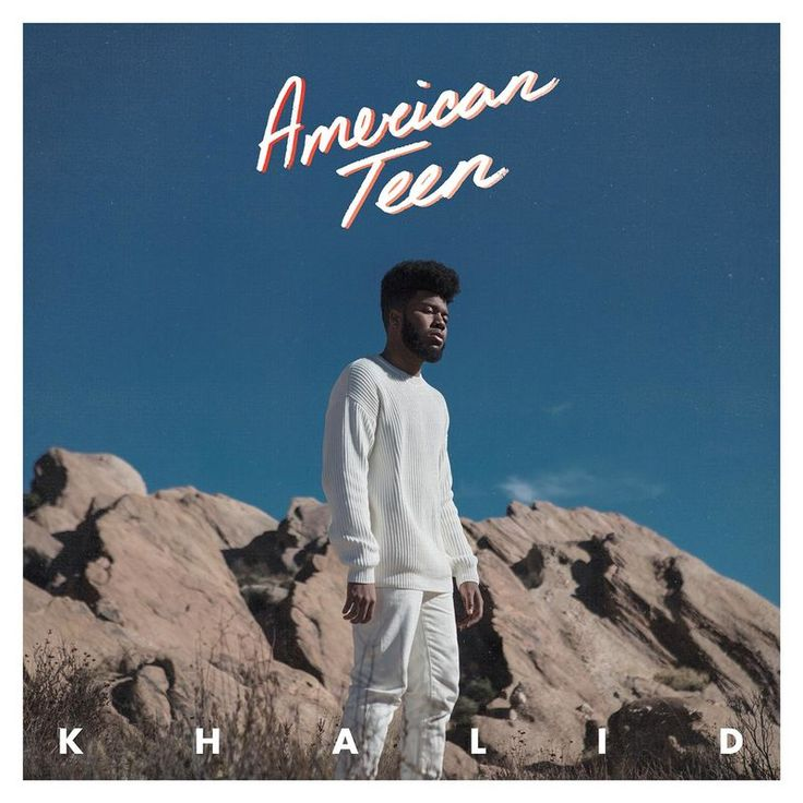 Another Sad Love Song by Khalid - American Teen