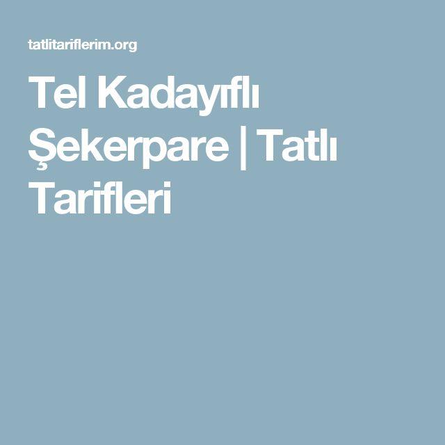 Tel Kadayıflı Şekerpare | Tatlı Tarifleri