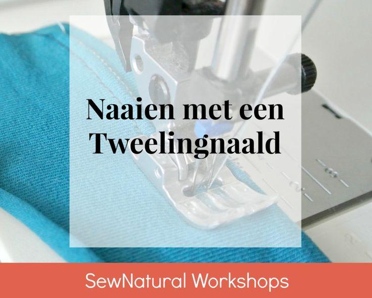Tips voor naaien met een tweelingnaald – Sew Natural Workshops