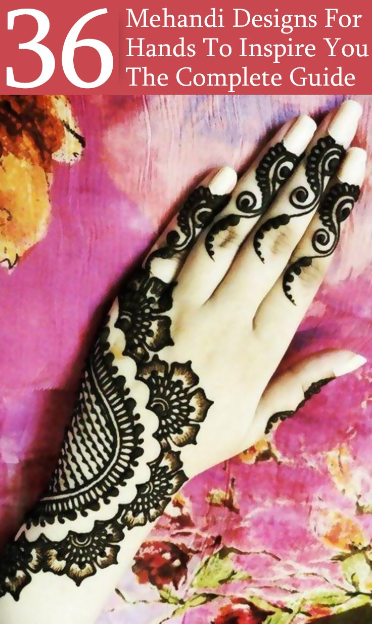 36 Mehandi Designs For Hands To Inspire You – The Complete Guide