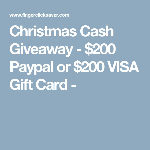Christmas Cash Giveaway - $200 Paypal or $200 VISA Gift Card ...