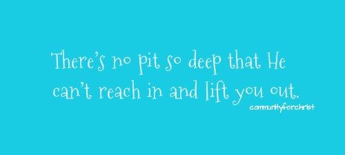 no pit too deep.
