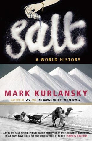 """""""Salt: a world history"""", by Mark Kurlansky - Homer called it a divine substance. Plato described it as especially dear to the gods. As Mark Kurlansky so brilliantly relates here, salt has shaped civilisation from the beginning, and its story is a glittering, often surprising part of the history of mankind."""