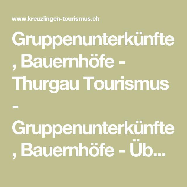Gruppenunterkünfte, Bauernhöfe - Thurgau Tourismus - Gruppenunterkünfte, Bauernhöfe - Übernachten - Unterkünfte