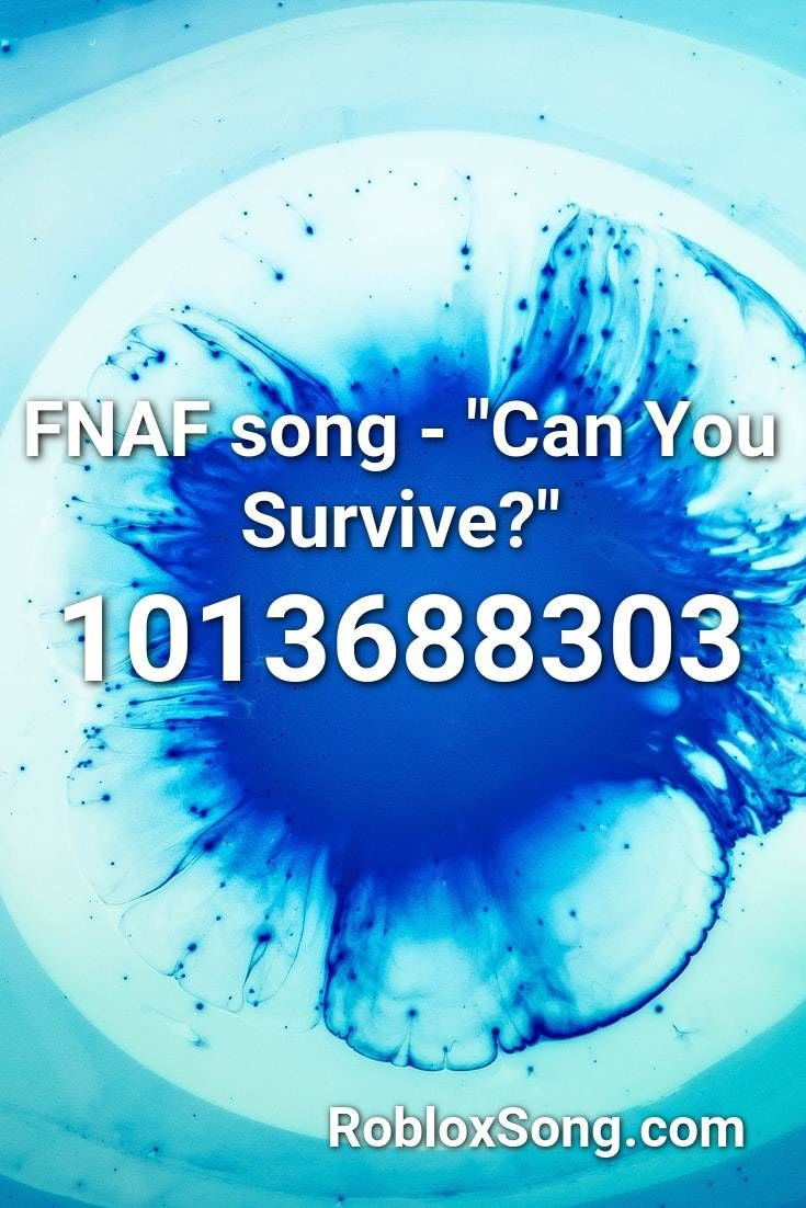 Fnaf Roblox Song Id Codes Fnaf Song Can You Survive Roblox Id Roblox Music Codes In 2020 Fnaf Song Songs Machine Songs