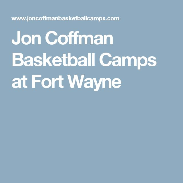 Jon Coffman Basketball Camps at Fort Wayne