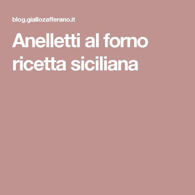 Anelletti al forno ricetta siciliana