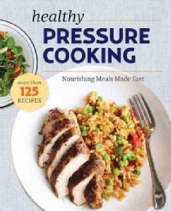 The Healthy Pressure Cooker Cookbook: Nourishing Meals Made Fast (Paperback) - 17154794 - Overstock - Great Deals on Appliance Cooking - Mobile